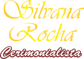 Silvana Rocha Cerimonialista