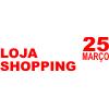 Loja Shopping 25 Março